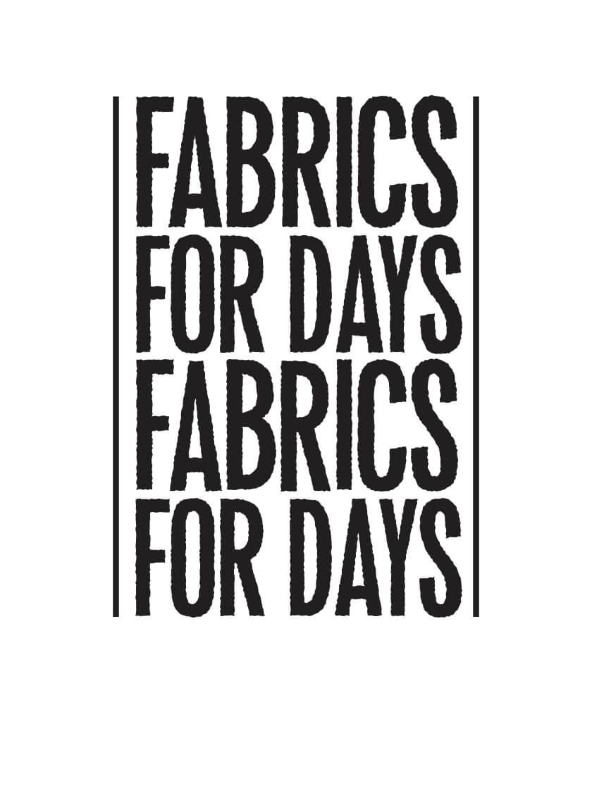FABRICS FOR DAYS