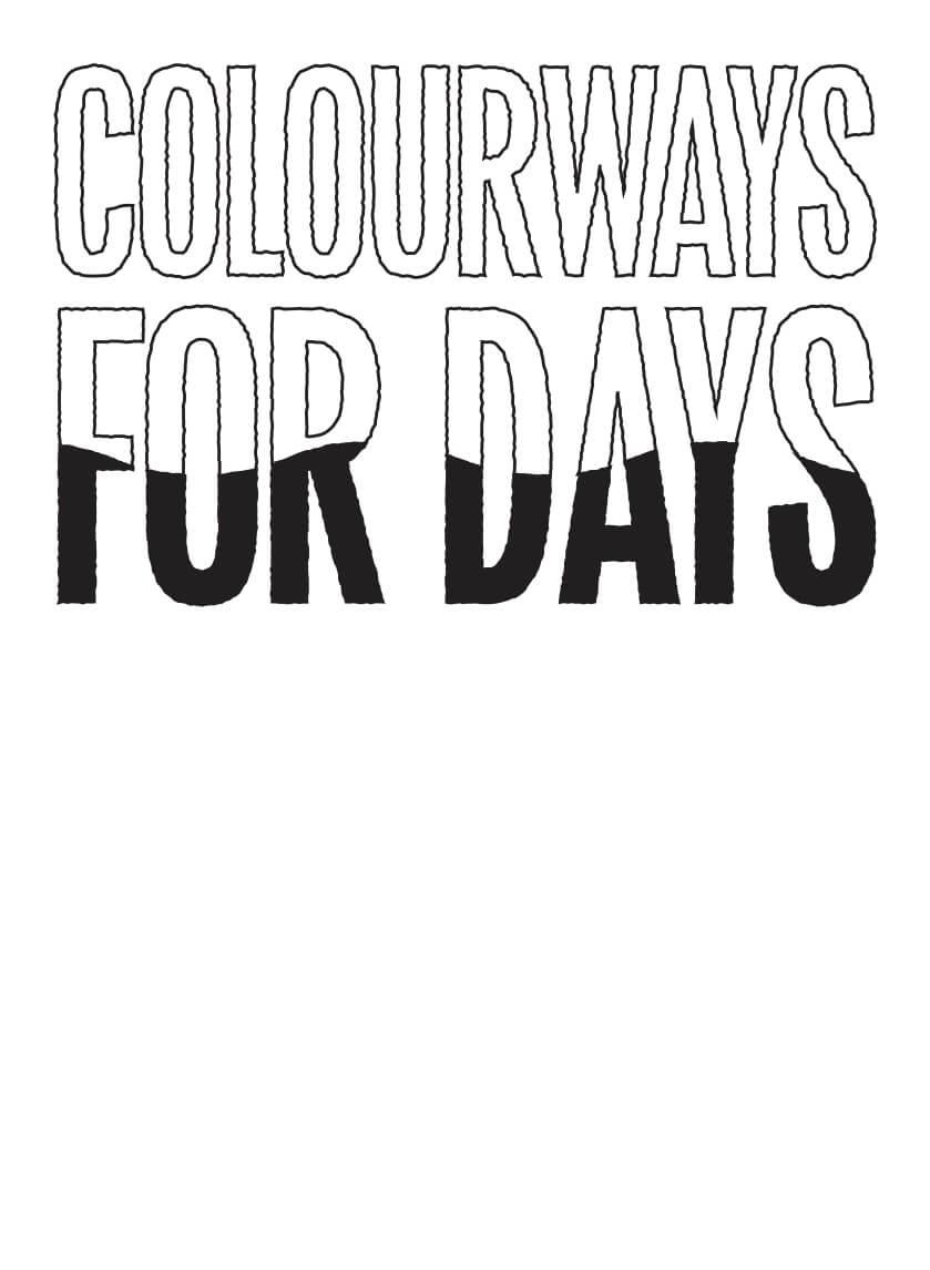 Colourways for days